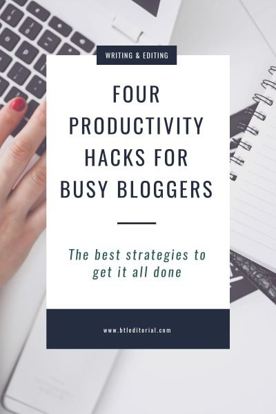 Four Productivity Hacks for Busy Bloggers - the strategies you need to get it all done