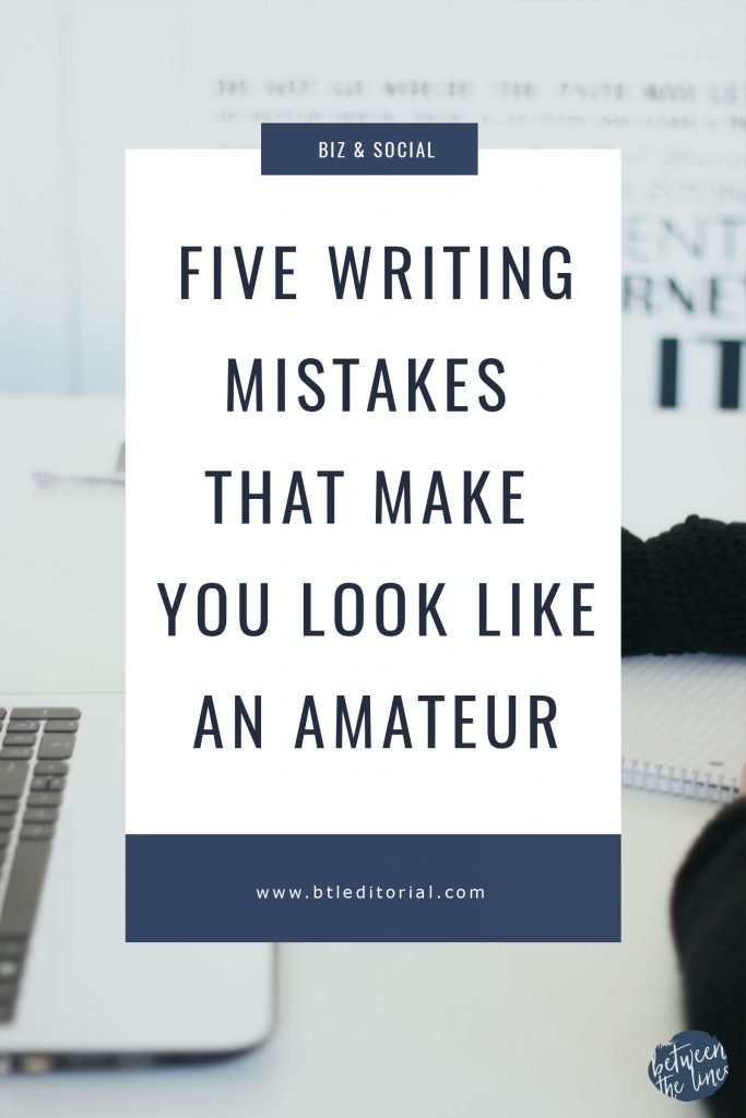 Five Writing Mistakes that Make You Look Like an Amateur