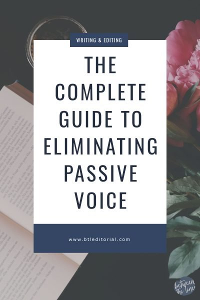 The Complete Guide to Eliminating Passive Voice
