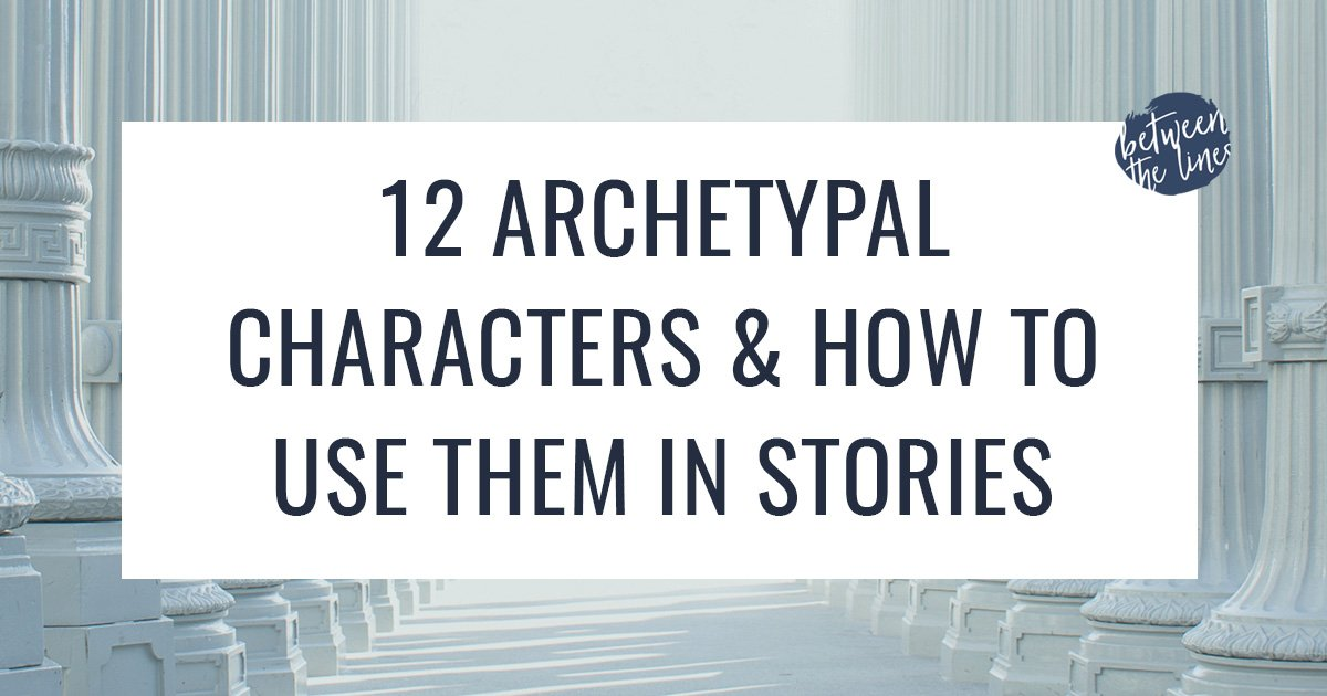 The 12 Common Archetypal Characters In Storytelling How To Use