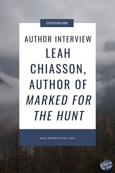 An Interview with Leah Chiasson, Author of Marked for the Hunt