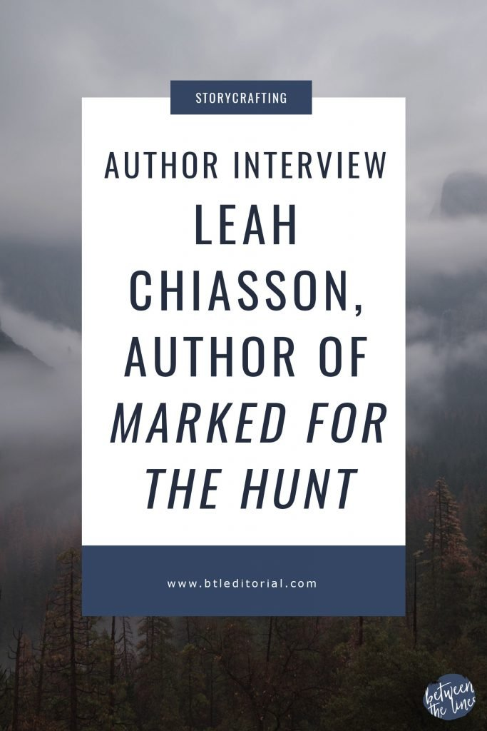 Author Interview: Leah Chiasson, Author of Marked for the Hunt