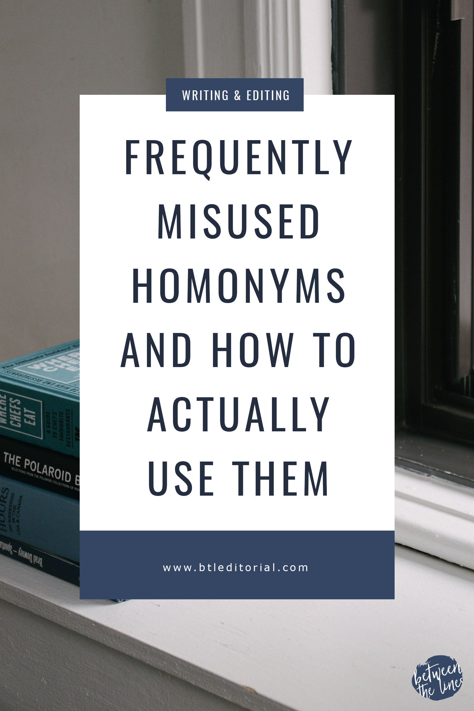 Frequently Misused Homonyms and How to Use Them