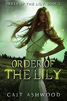 Order of the Lily by Cait Ashwood