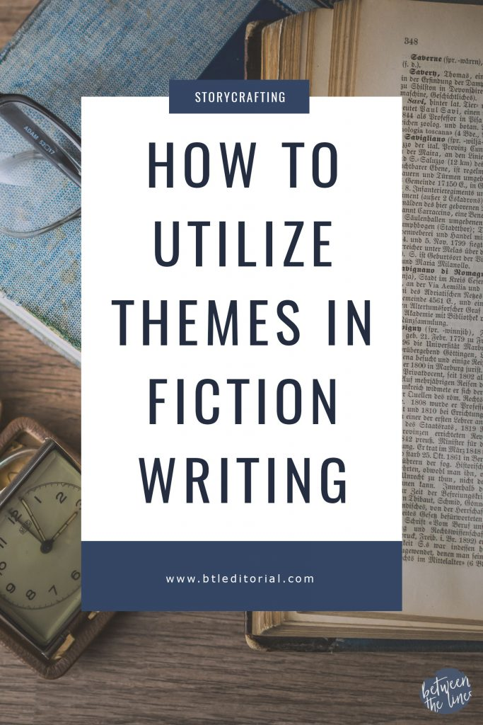 How to Utilize Themes in Fiction