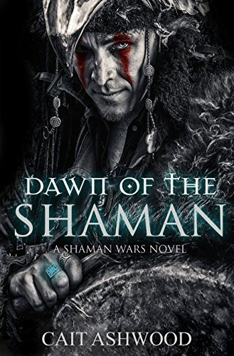 Dawn of the Shaman by Cait Ashwood