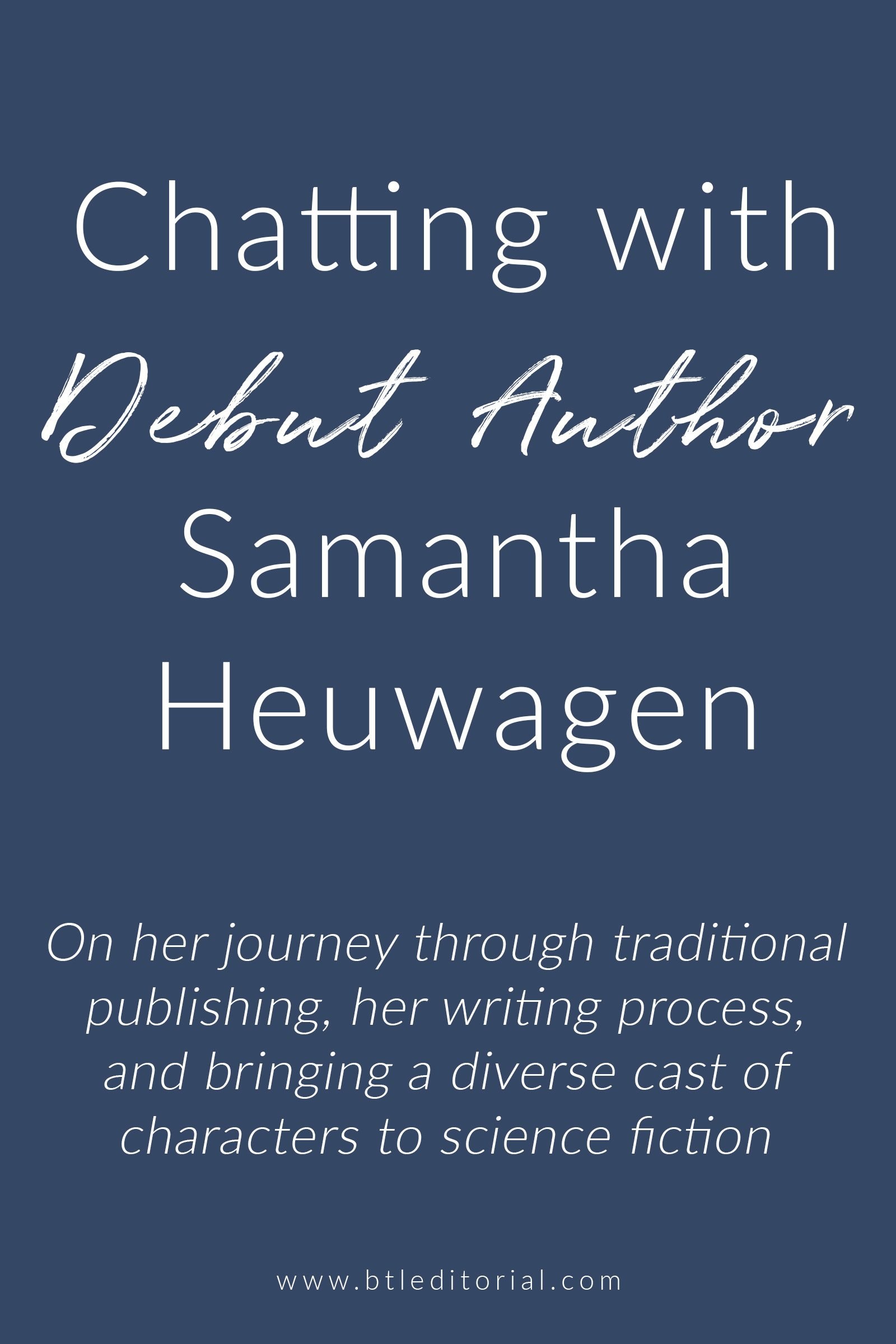 Author Samantha Heuwagen talks all things publishing, the writing process, her writing journey, writing tips, and bringing a diverse cast to science-fiction/sci-fi