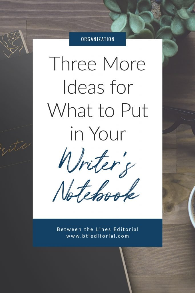 Three More Ideas for What to Put in Your Writer's Notebook