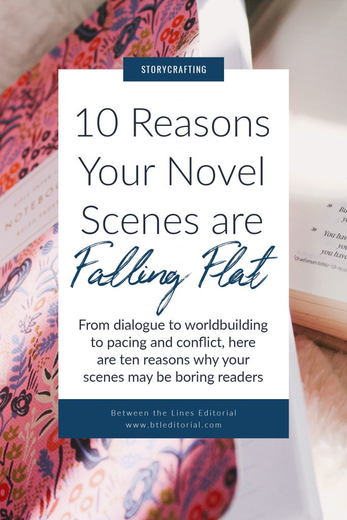 Struggling with a flat scene in your novel or short story? Here are 10 reasons why your scenes might be falling flat.