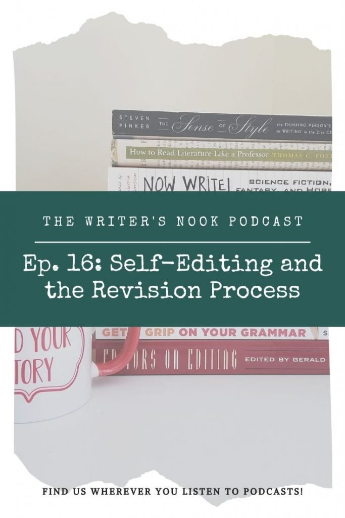 The Writer's Nook Podcast | Podcasts for Writers, Self-editing, self-editing podcast, writing podcast, self-editing process, revise my novel, edit my novel, write a noevl