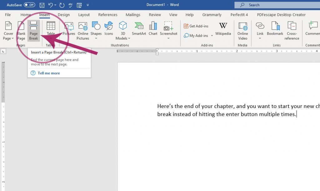 "To add a page break in Microsoft Word,  go to the ""Insert"" tab. The ""Page Break"" button is on the left."
