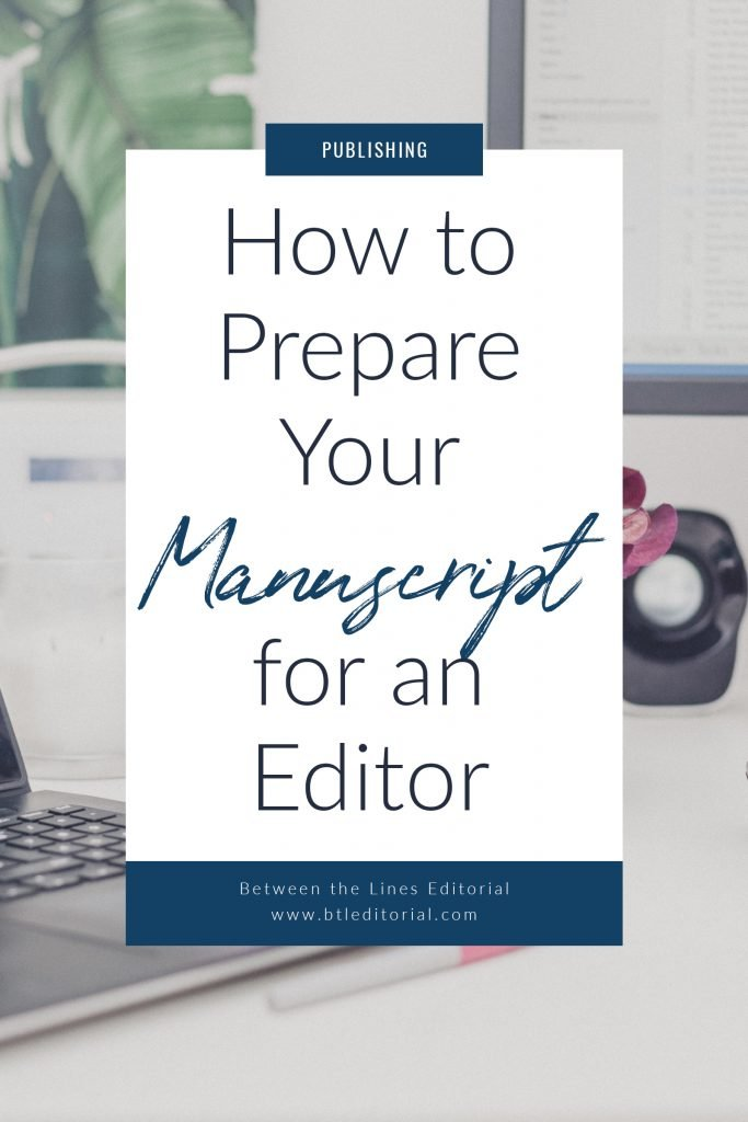 How to Prepare Your Manuscript for an Editor | Between the Lines Editorial