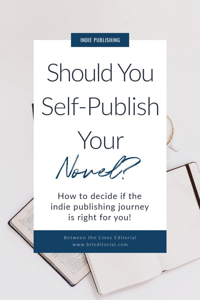 Should You Choose Self-Publishing for Your Novel? Here's what you need to know about the indie publishing journey.