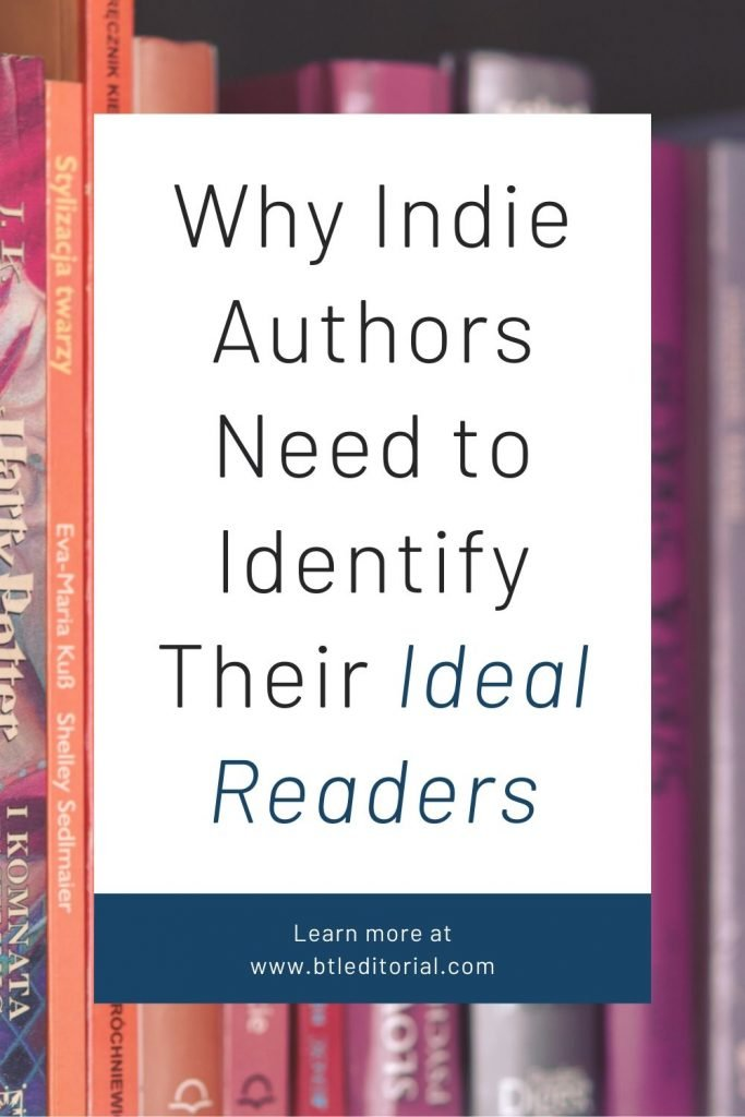 Why Indie Authors Need to Identify and Target Their Ideal Readers | Between the Lines Editorial | indie authors, self-publishing