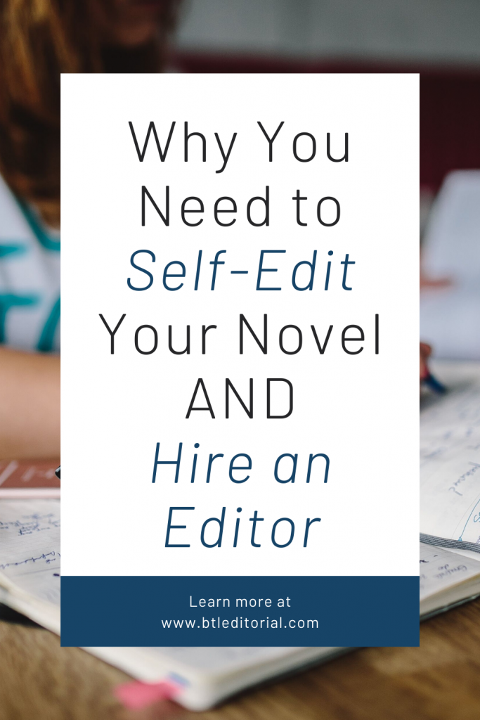 Why You Need to Self-Edit AND Hire an Editor For Your Novel