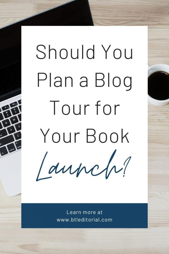 Planning a Blog Tour for Your Book Launch - Between the Lines Editorial | book launch, book launch ideas, book launch event, book blog tour, virtual book launch, virtual book launch ideas, indie publishing, self-publishing