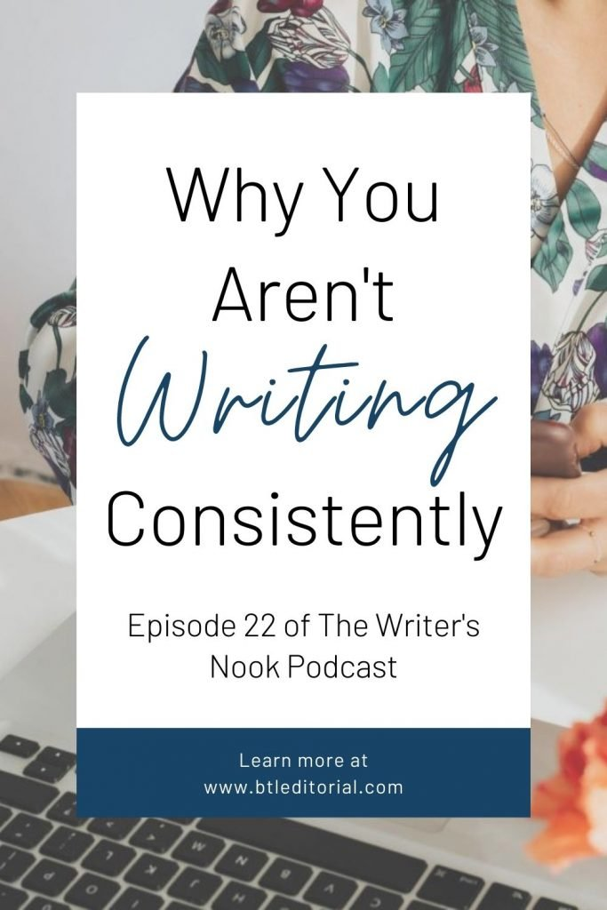 Why You Aren't Creating Consistently - Self-Care for Writers - The Writer's Nook Podcast