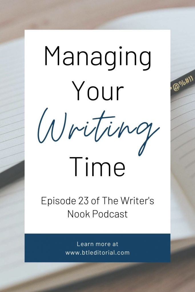 Managing Your Writing Time | Between the Lines Editorial | The Writer's Nook Podcast