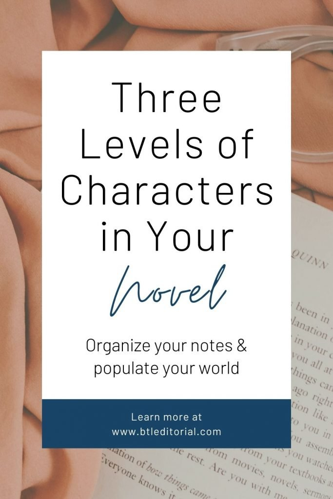 Three Levels of Characters in Your Novel: Between the Lines Editorial | writing tip, book writing, how to write, writing how to, writing a novel, how to write a novel, novel writing tips, novel plotting, novel characters, novel inspiration, novel ideas, novel structure, creative writing inspiration, book writing tips, book inspiration, books ideas,  writing blog