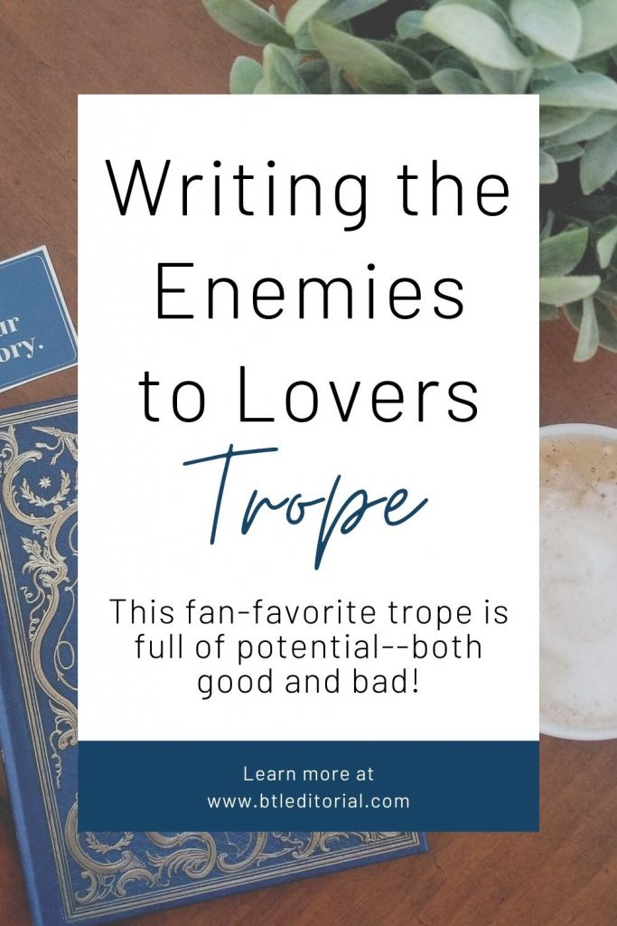 Writing the Enemies to Lovers Trope | Between the Lines Editorial