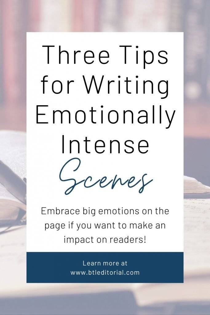 Three Tips for Writing Emotional Scenes | Between the Lines Editorial