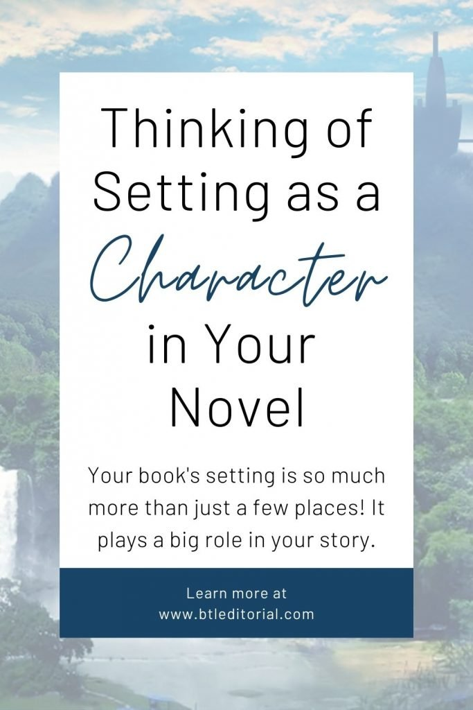 Your book's setting is so much more than just a few places! It plays a big role in your story. | Between the Lines Editorial
